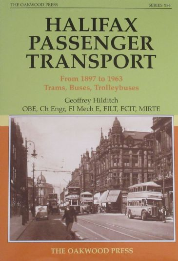 Halifax Passenger Transport From 1897 to 1963, including Trams, Buses & Trolleybuses, by Geoffrey Hilditch